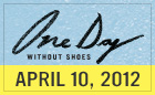 One Day Without Shoes April 10